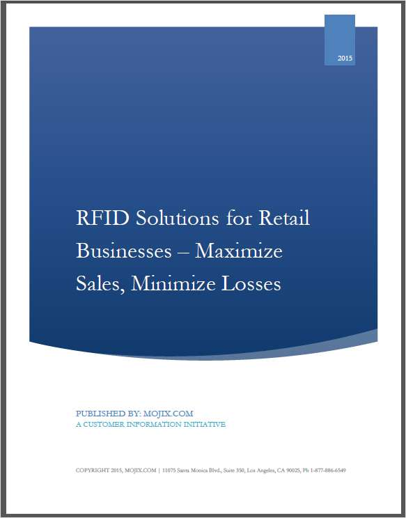 7 Minute Guide: Selecting RFID solutions for Retail Businesses -- Maximizing Sales, Minimizing Losses