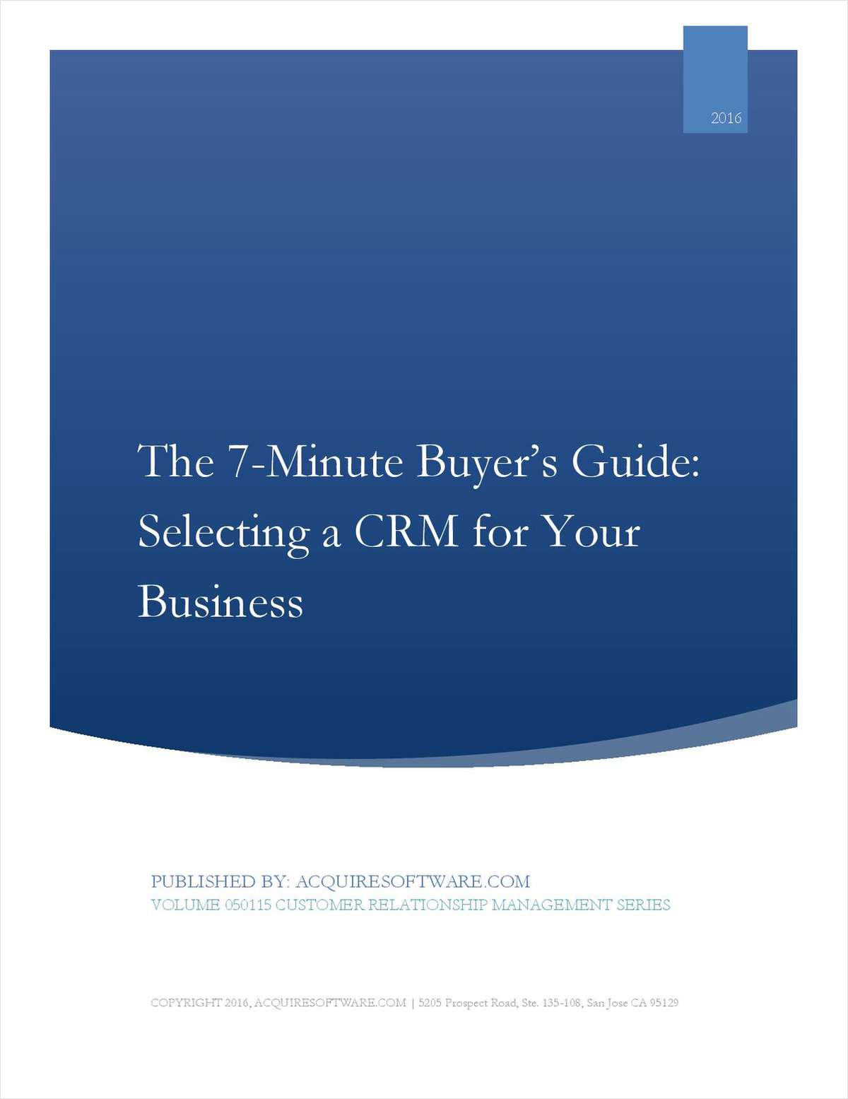 The 7 Minute Buyer's Guide: Identifying and Selecting the Right Sales and Customer Management CRM for Your Business.