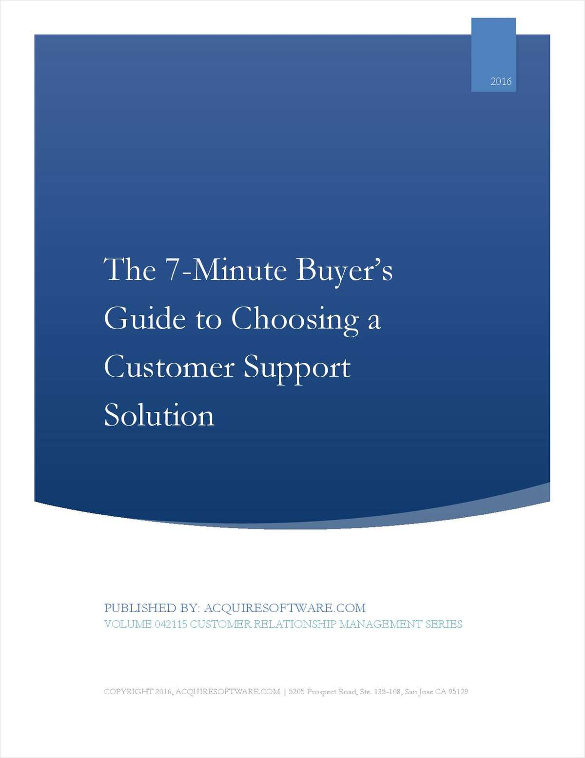 7-Minute Buyer's Guide: Selecting the Right Customer Support and Helpdesk Solution. Effective customer support, issue tracking, and helpdesk platforms