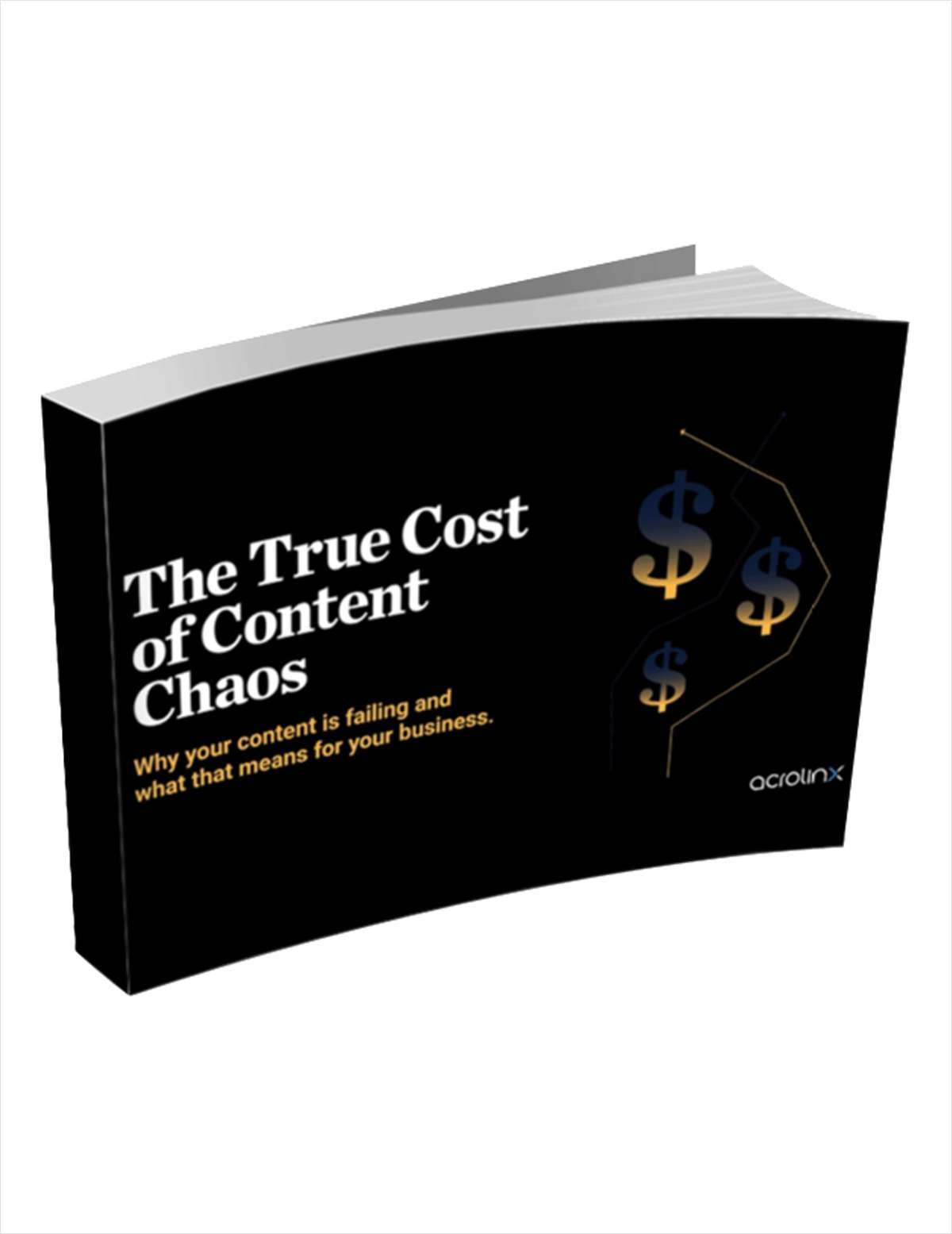The True Cost of Content Chaos: Why Your Content is Failing and What That Means for Your Business
