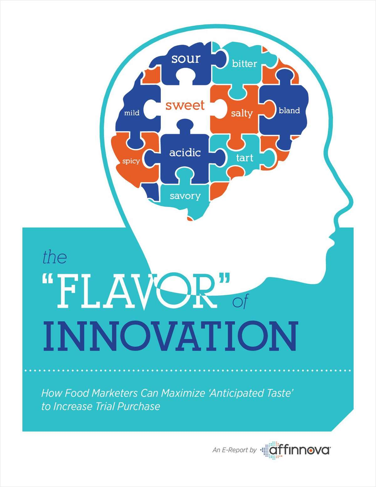 The Flavor of Innovation: How Food Marketers Can Drive ?Anticipated Taste? to Increase Trial Purchases