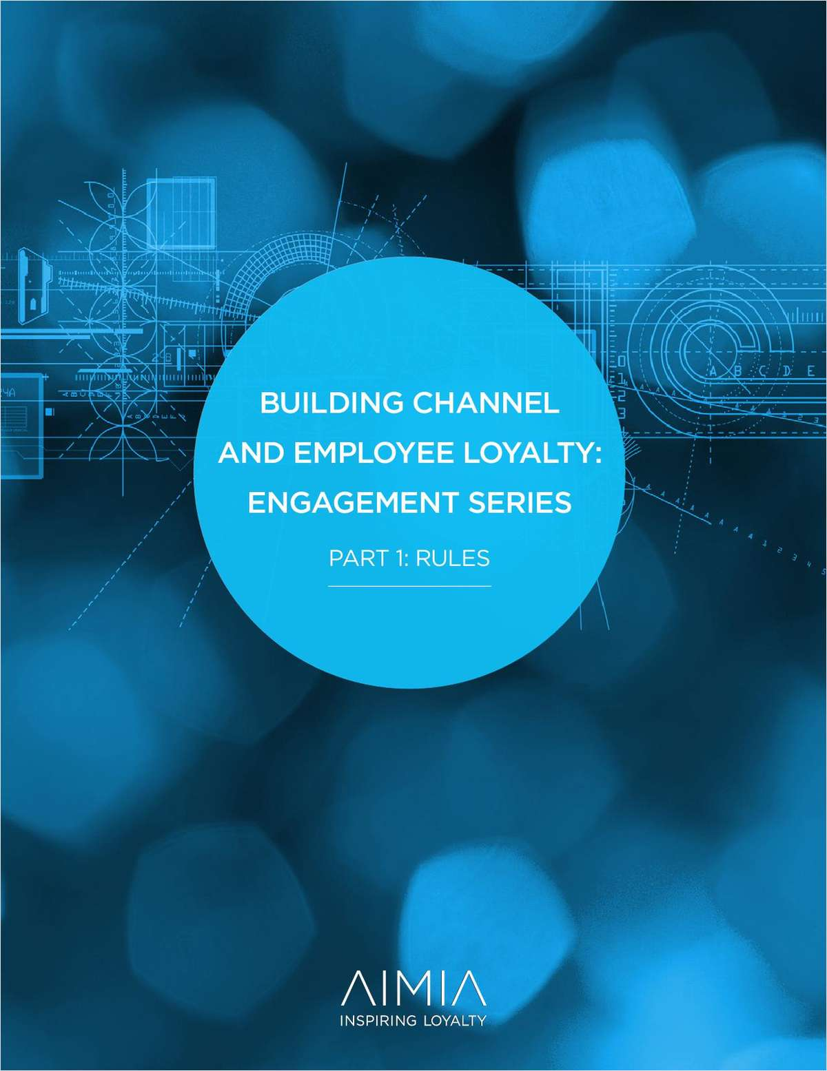 Building Channel and Employee Loyalty: Engagement Series  Part 1: Rules