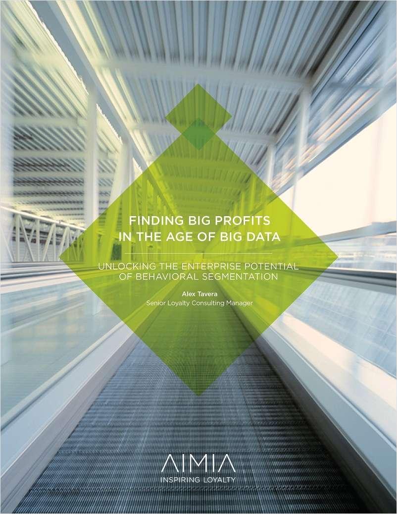 Finding Big Profits in the Age of Big Data -- Unlocking Enterprise Potential of Behavioral Segmentation