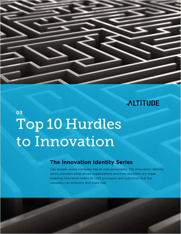 The Top 10 Hurdles to Innovation: The Innovation Identity Series