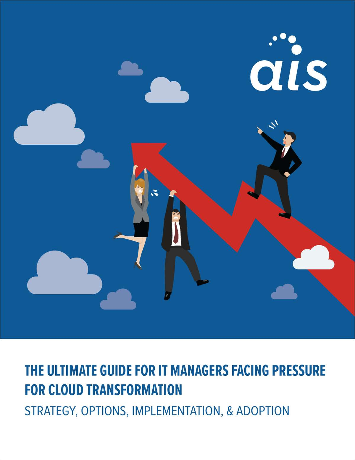 The Ultimate Guide for IT Managers Facing Pressure for Cloud Transformation