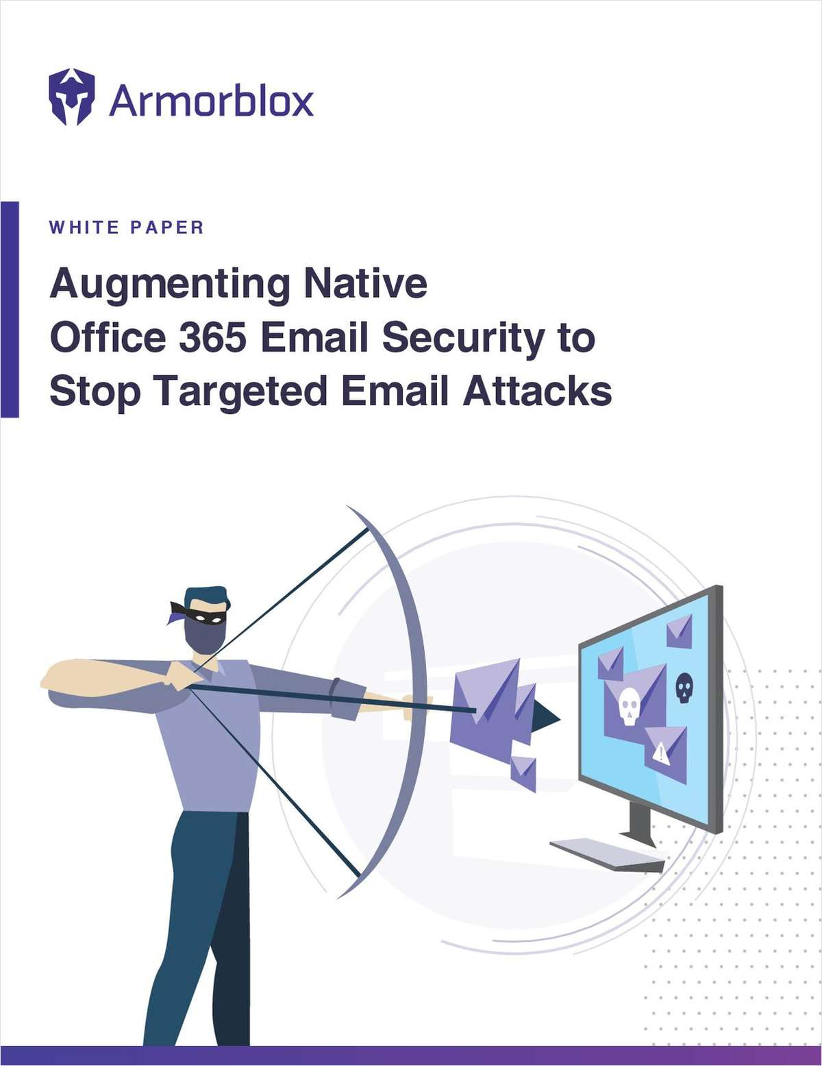 Augmenting Native Office 365 Email Security to Stop Targeted Email Attacks