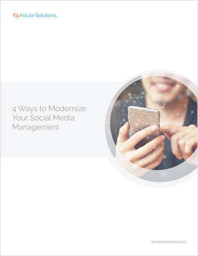 4 Ways to Modernize Your Social Media Management