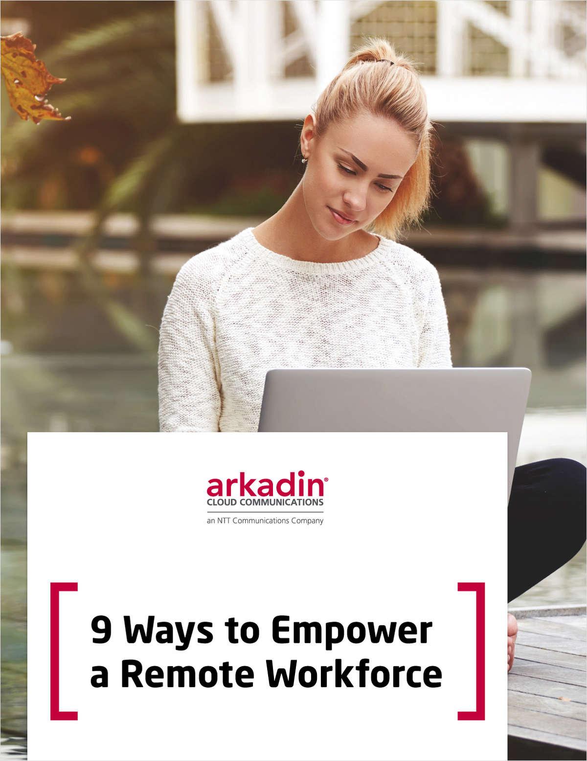 9 Ways to Empower a Remote Workforce