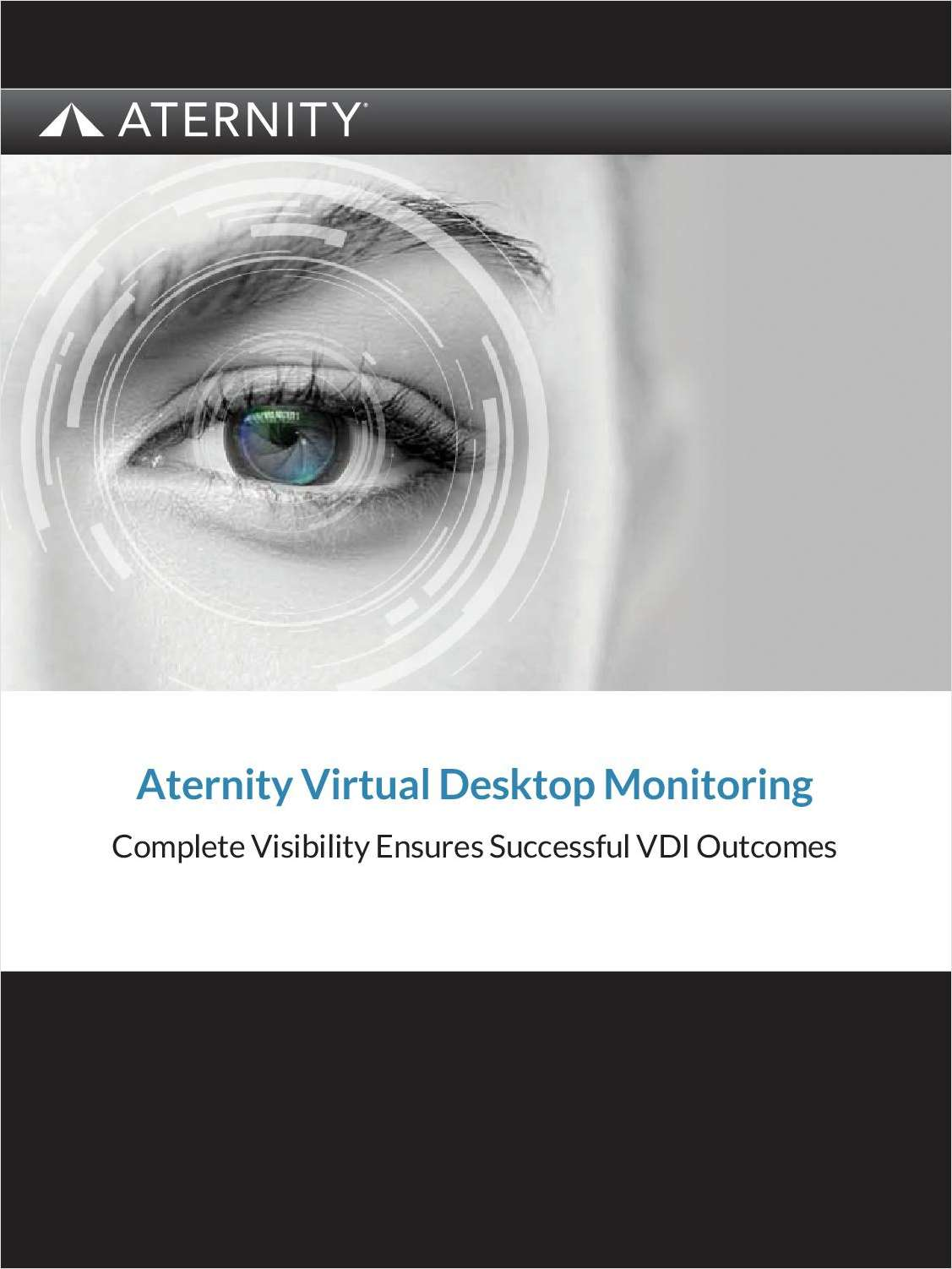 Monitoring End User Experience in a VDI Environment:  Complete Visibility Ensures Successful VDI Outcomes