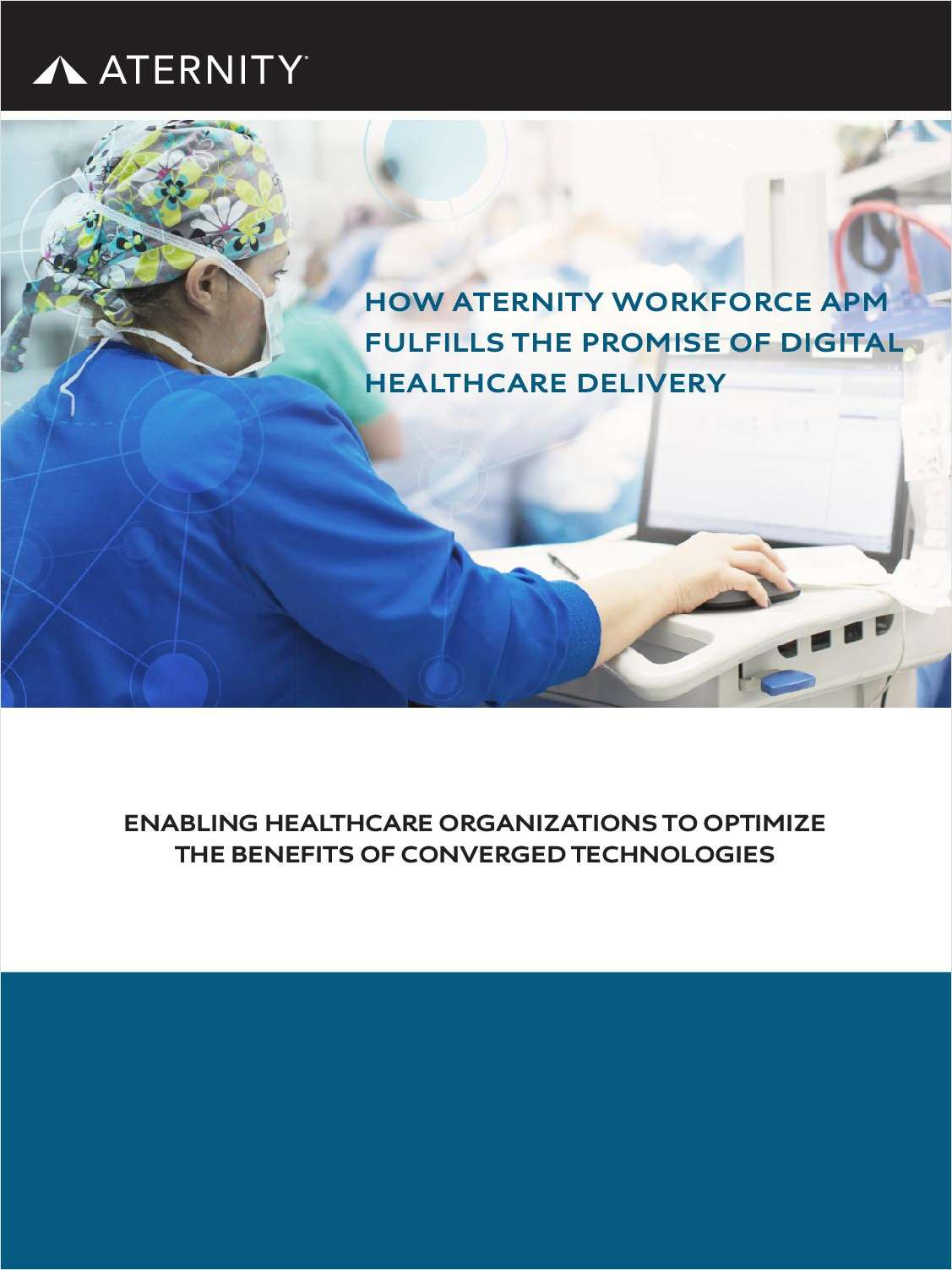 Aternity Workforce APM Fulfills the Promise of Digital Healthcare Delivery