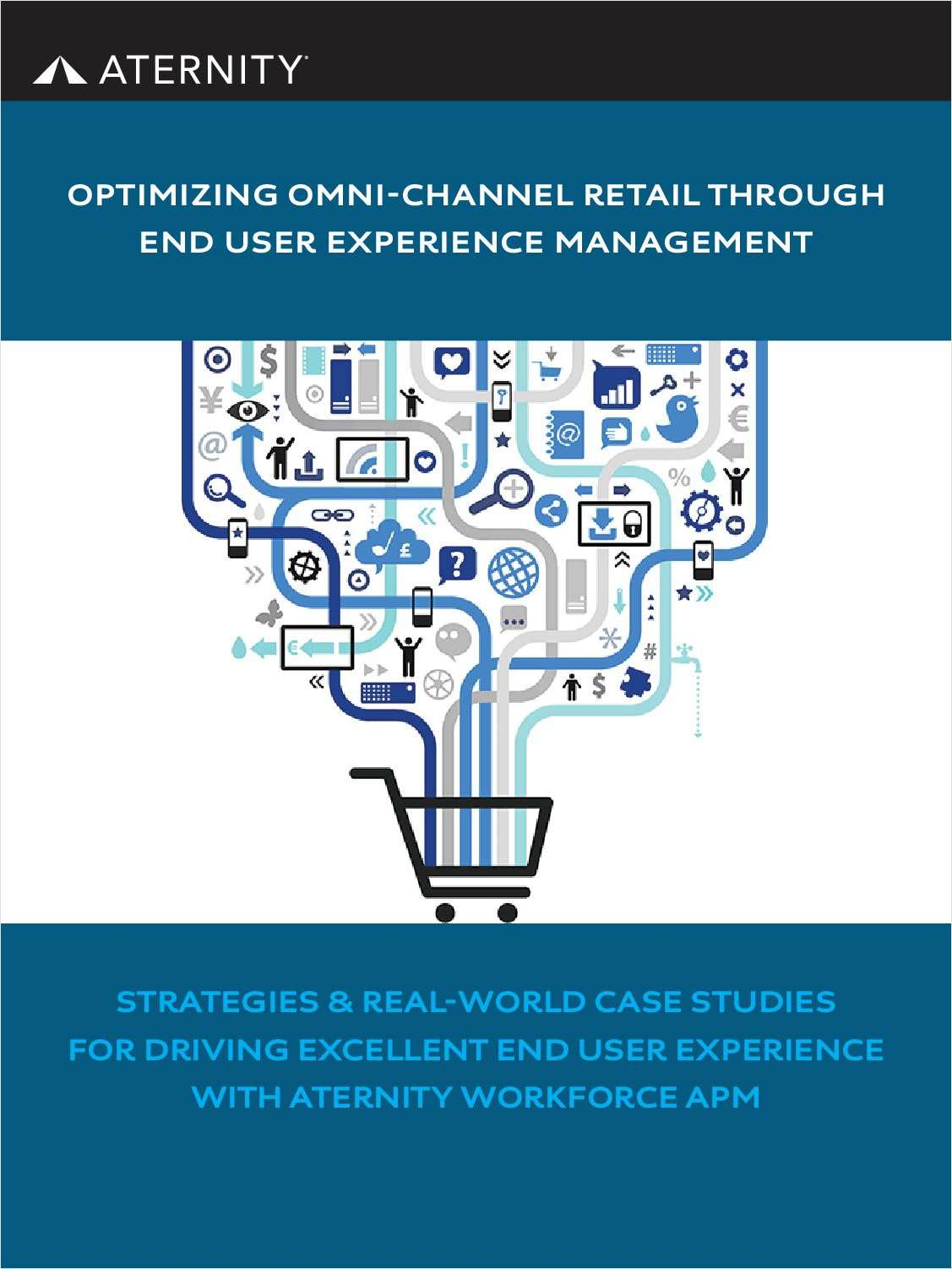 Optimizing Omni-channel Retail through End User Experience Management