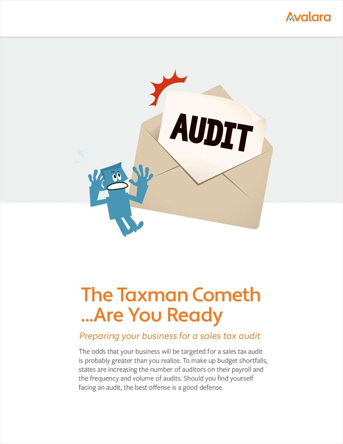 The Taxman Cometh ...Are You Ready?  Preparing your business for a sales tax audit.