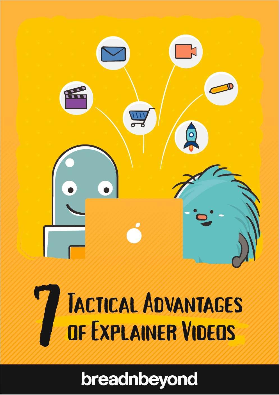 7 Tactical Advantages of Explainer Videos