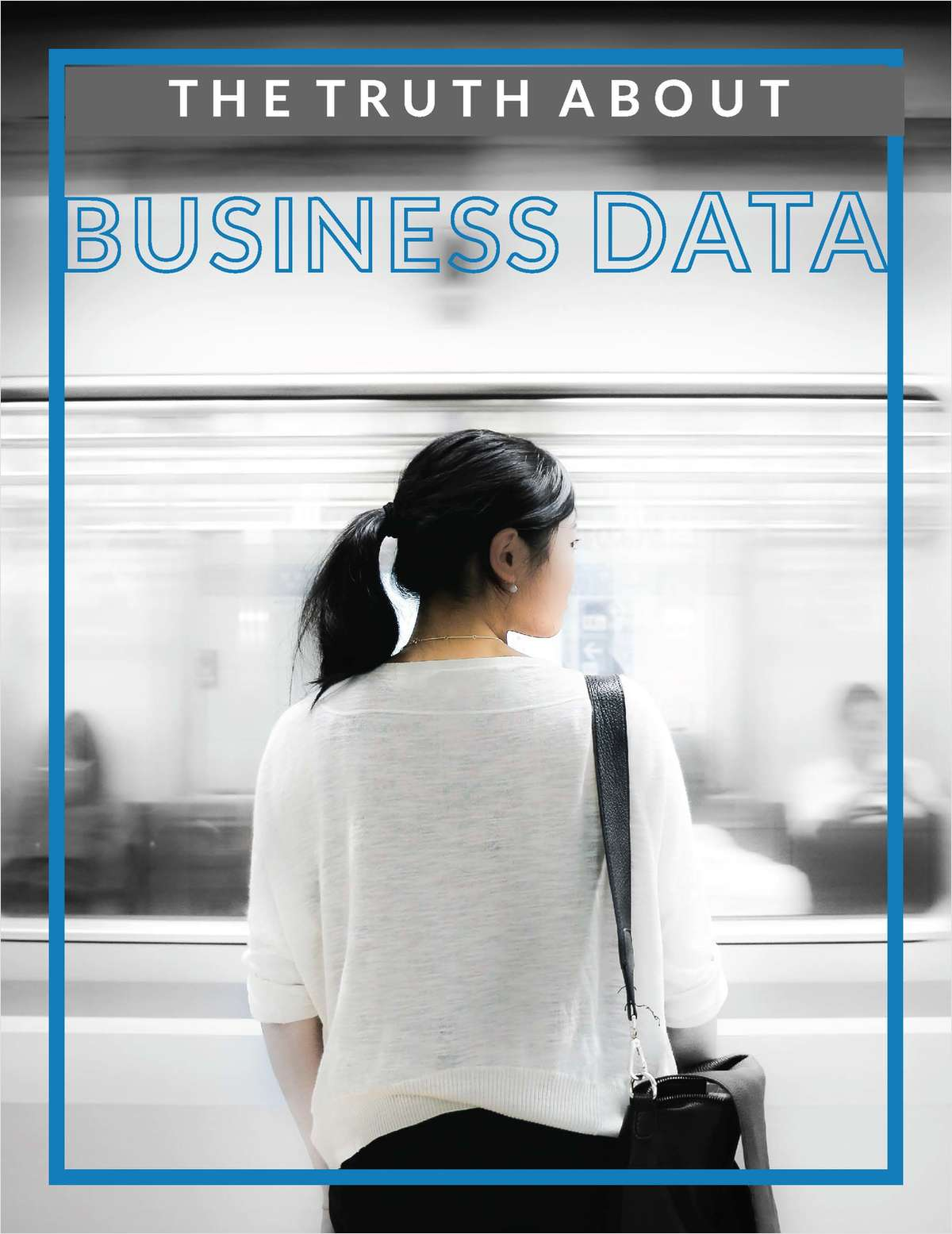 The Truth About Business Data