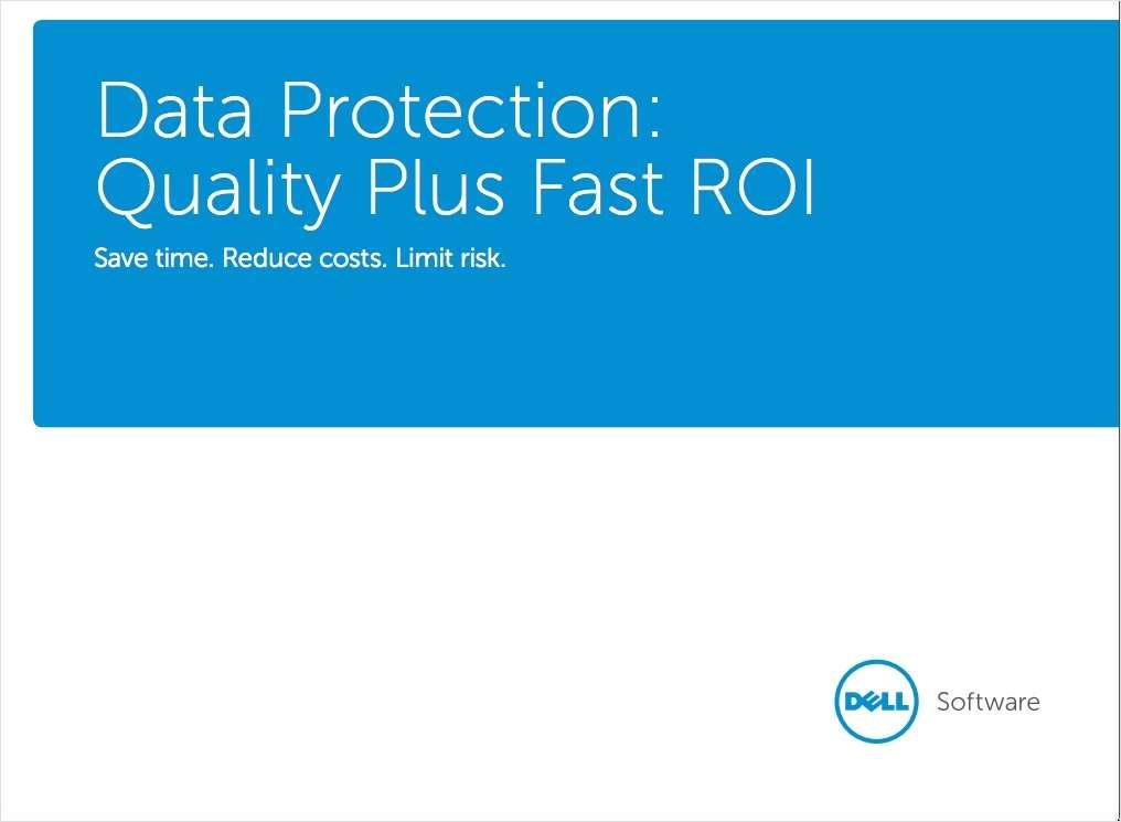 Data Protection: Quality Plus Fast ROI