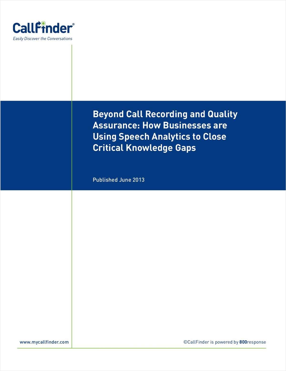 Beyond Call Recording for Quality Assurance: How Businesses are Using Speech Analytics to Close Critical Knowledge Gaps