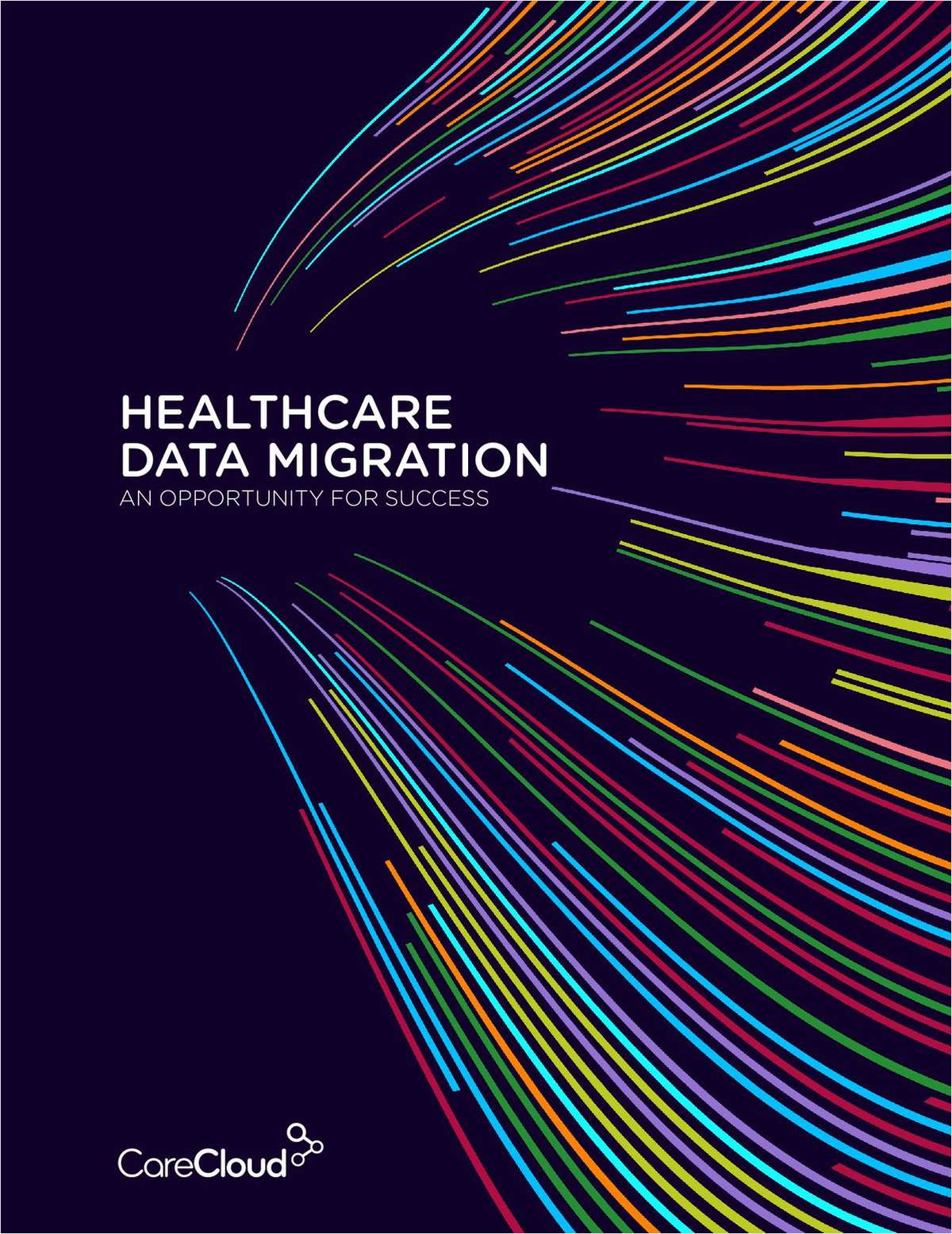 Healthcare Data Migration: An Opportunity for Success