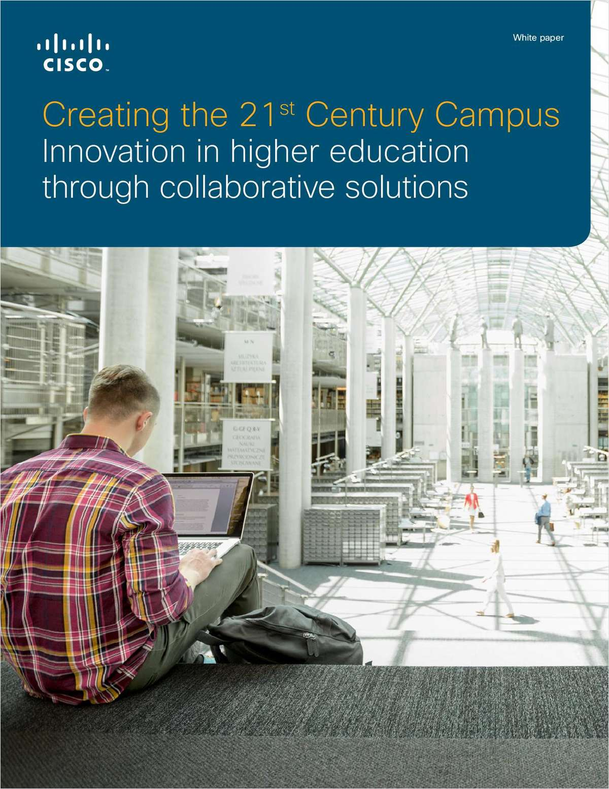 Creating the 21st Century Campus: Innovation in higher education through collaboration