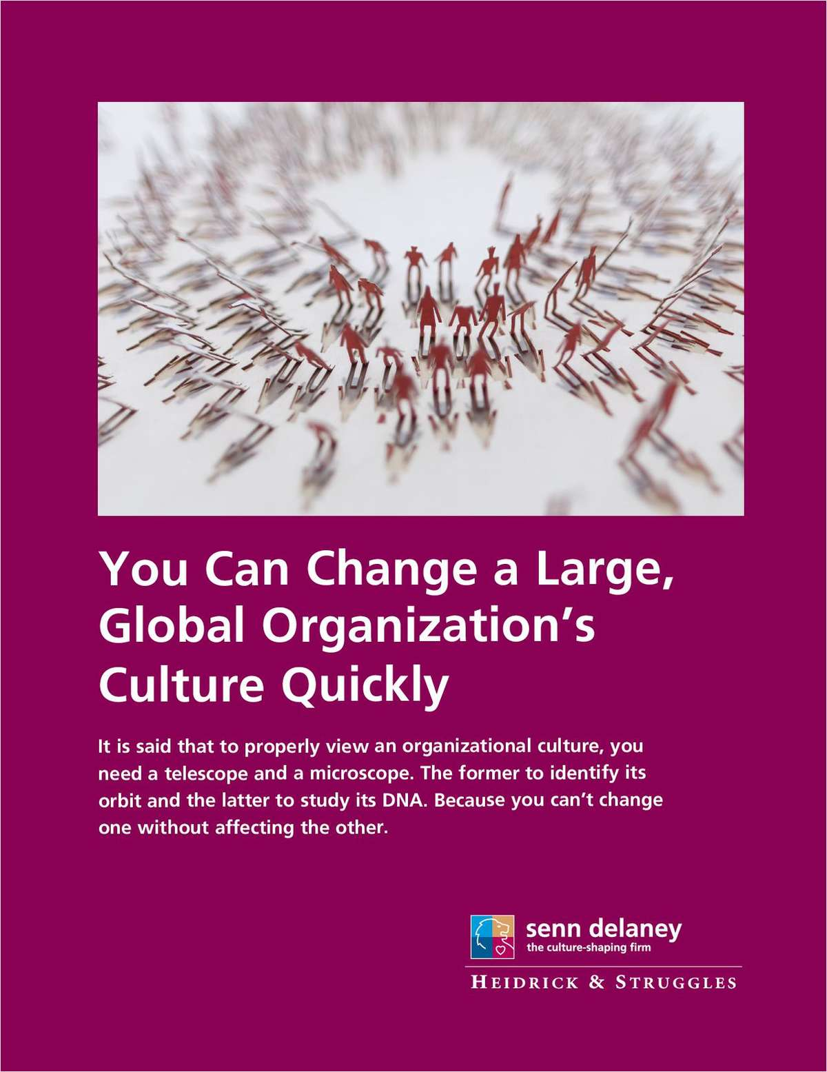 You Can Change a Large, Global Organization's Culture Quickly