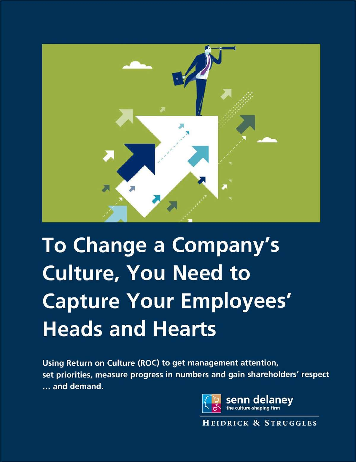 To Change a Company's Culture, You Need to Capture Your Employees' Heads and Hearts