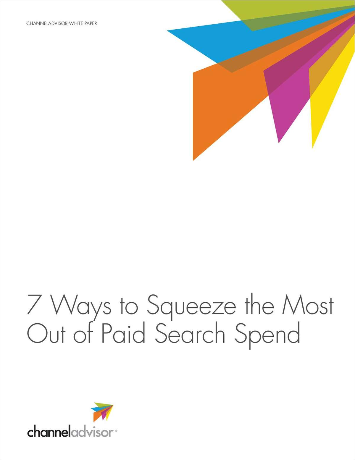 7 Ways to Squeeze the Most Out of Paid Search Spend