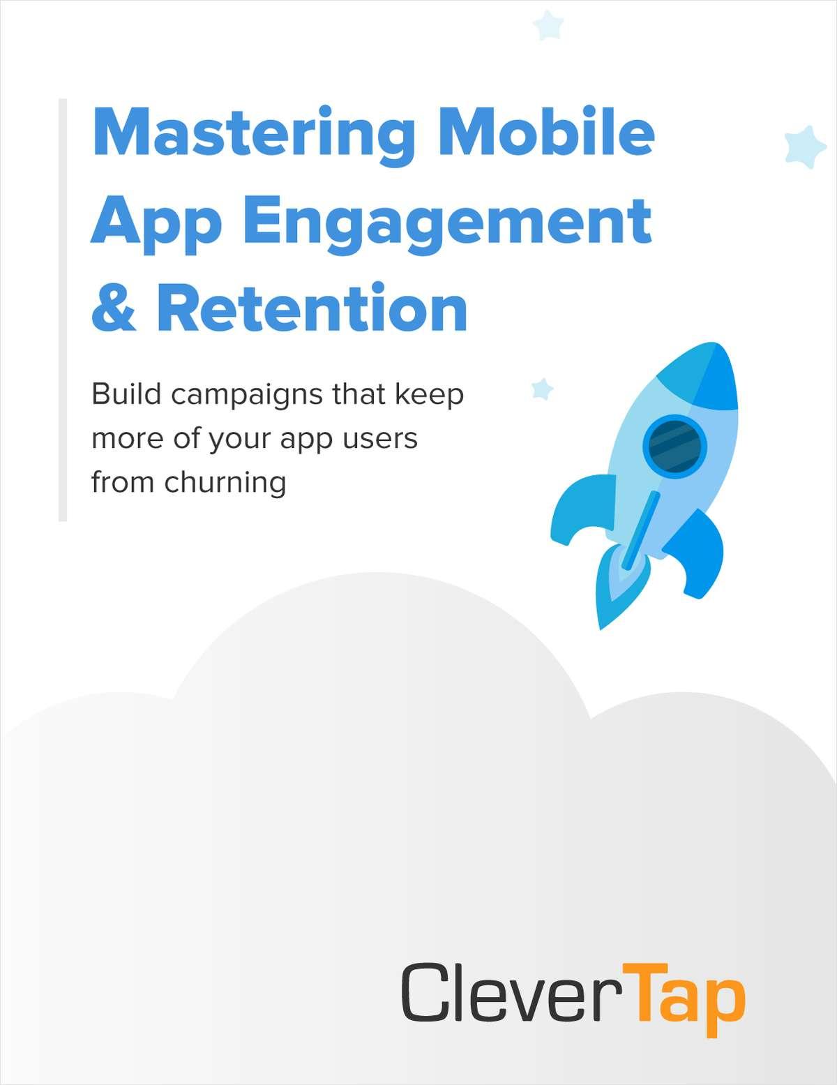 Mastering Mobile App Engagement & Retention