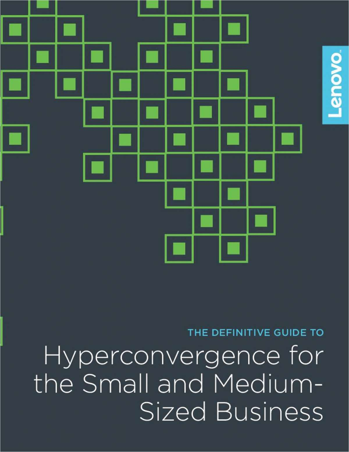 The Definitive Guide to Hyperconvergence for the Small and Medium-Sized Business