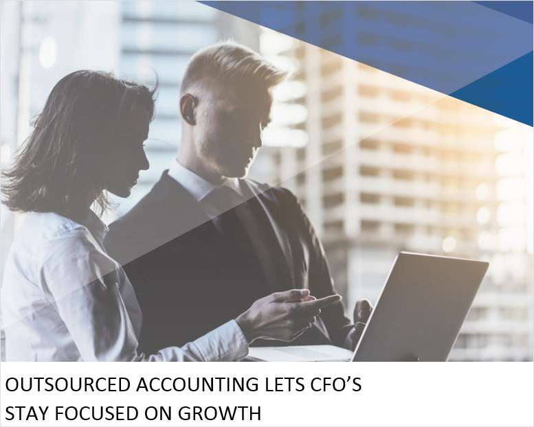 Outsourced Accounting Lets CFO's Stay Focused on Growth