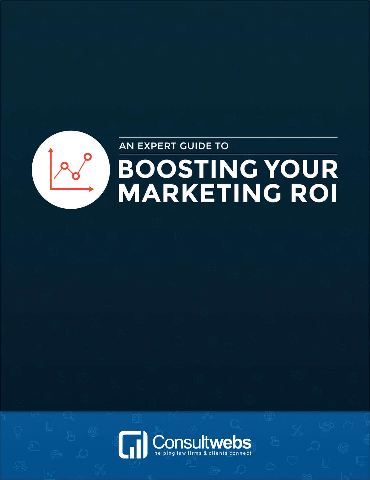 An Expert Guide to Boosting Your Marketing ROI