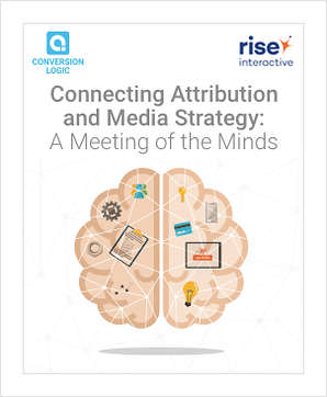 Connecting Attribution and Media Strategy: A Meeting of the Minds