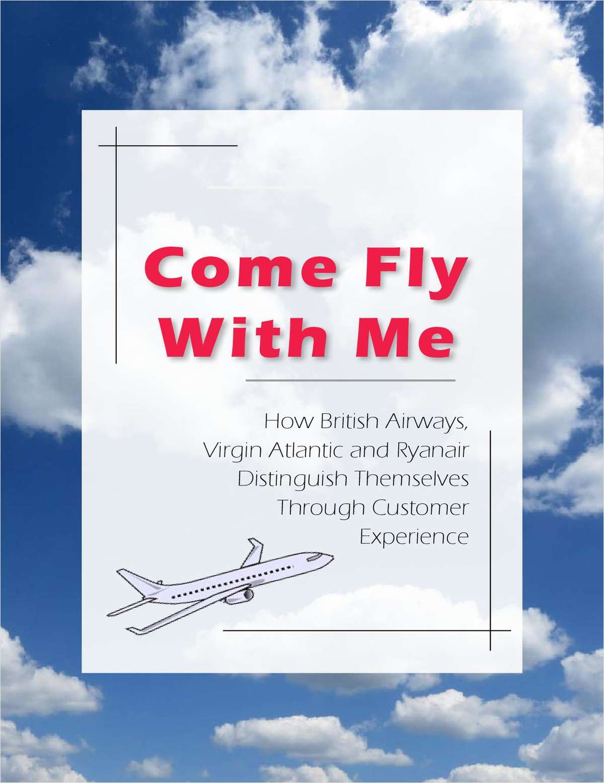 Come Fly With Me: How British Airways, Virgin Atlantic and Ryanair Distinguish Themselves Through Customer Experience