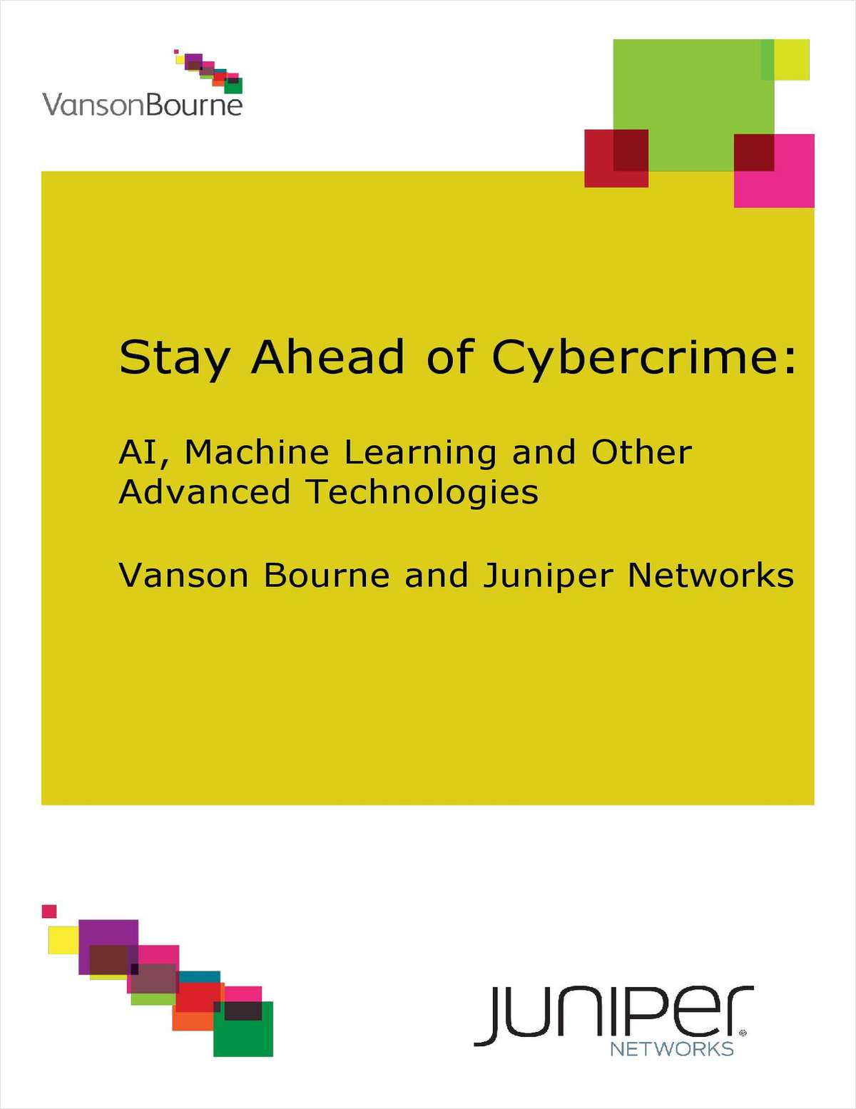 Using AI, Machine Learning and Other Advanced Technologies to Stay Ahead of Cybercrime (VansonBourne Research)