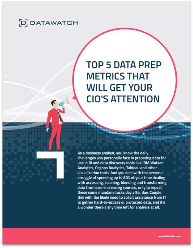 The Top 5 Data Prep Metrics That Will Get Your CIO's Attention