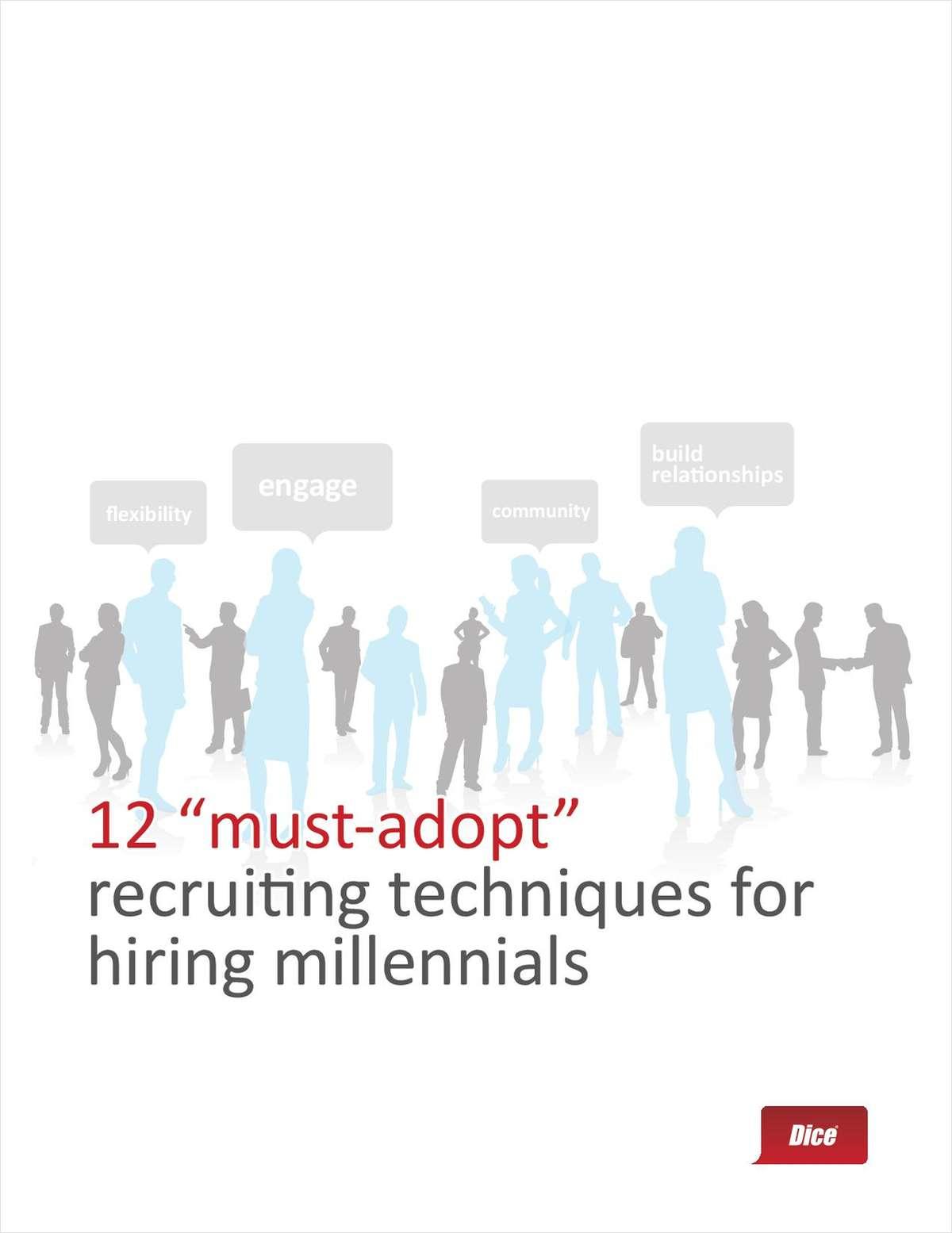12 must-adopt recruiting techniques for hiring millennials.
