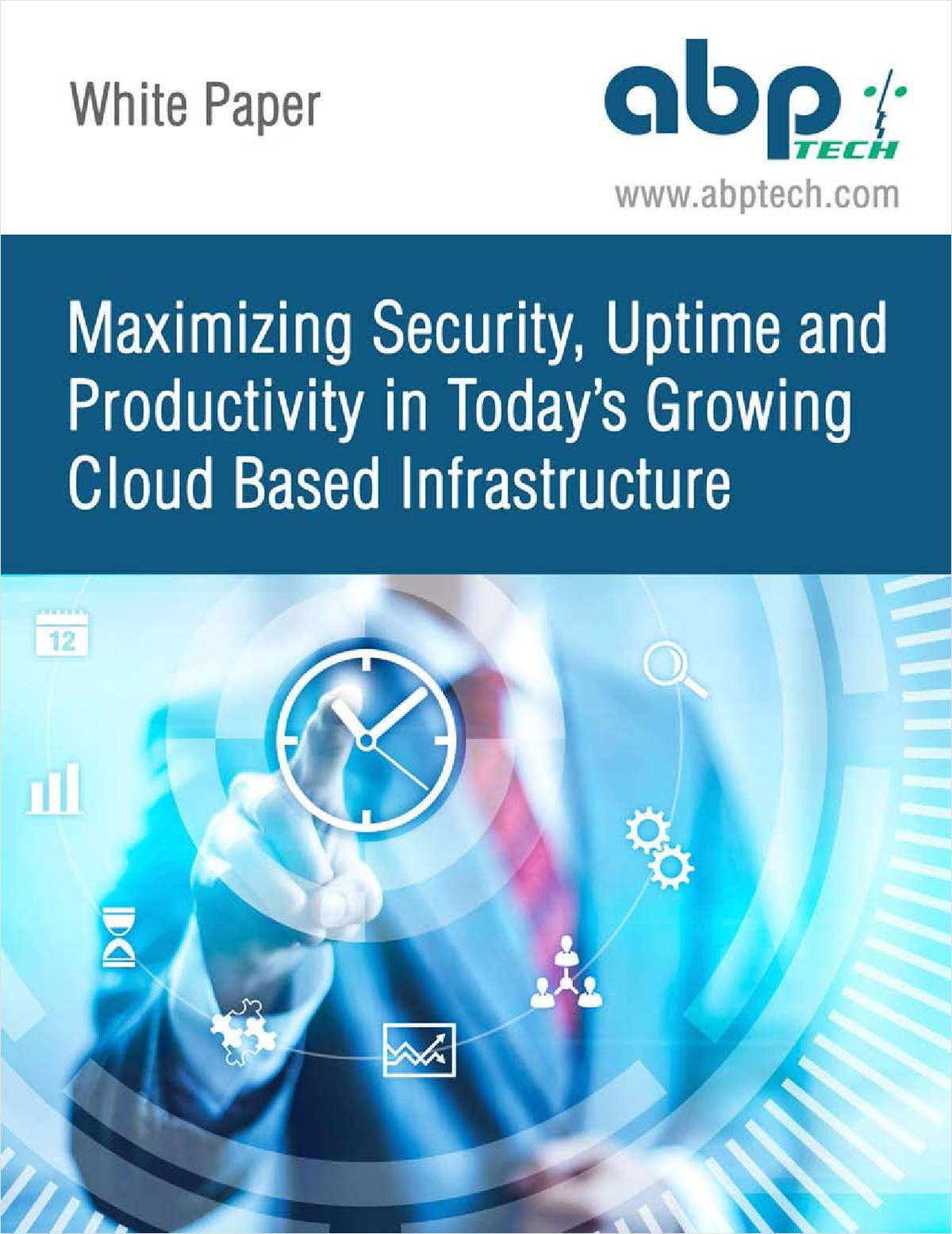 Maximizing Security, Uptime and Productivity in Today's Growing Cloud Based Infrastructure
