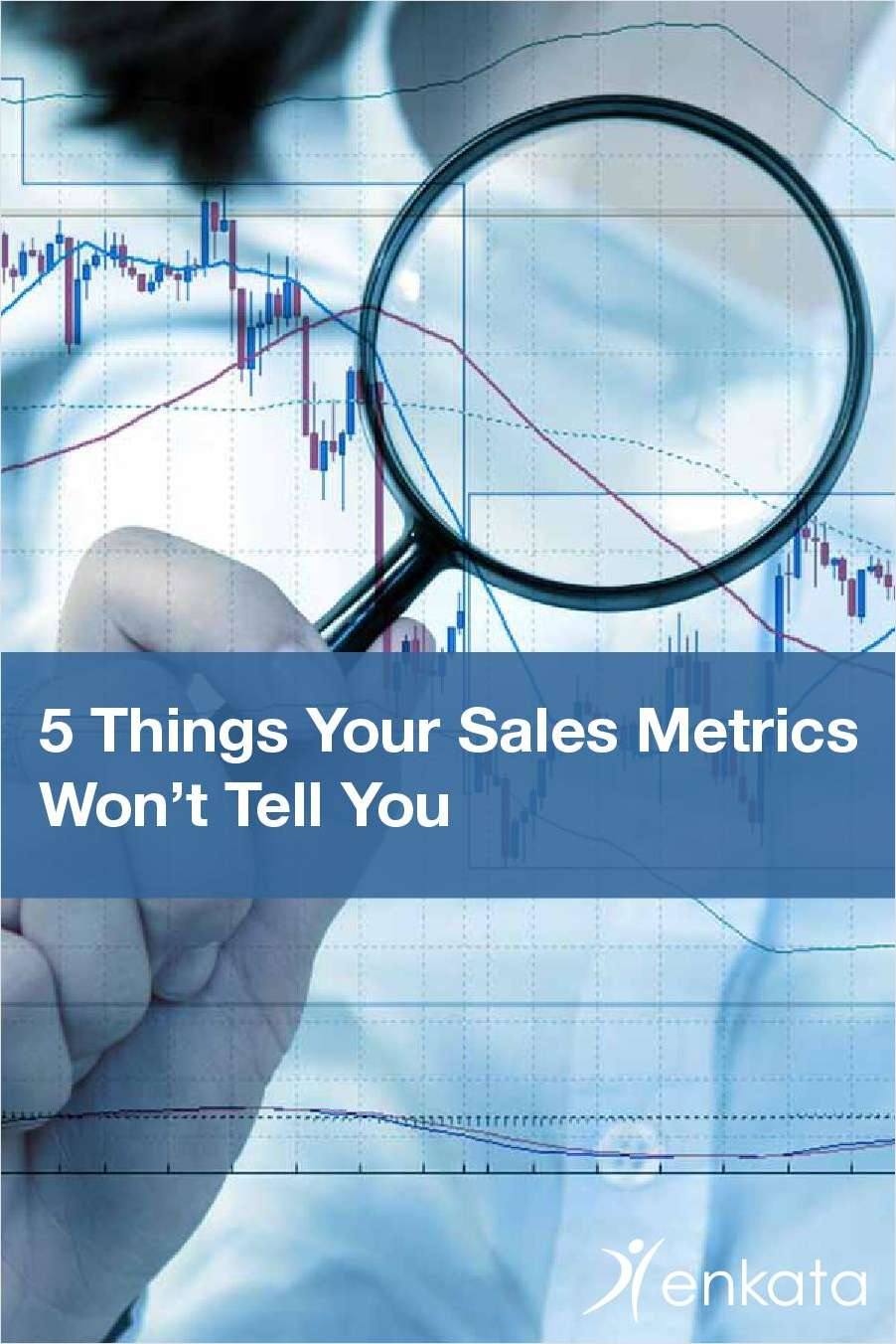 5 Things Your Sales Metrics Won't Tell You