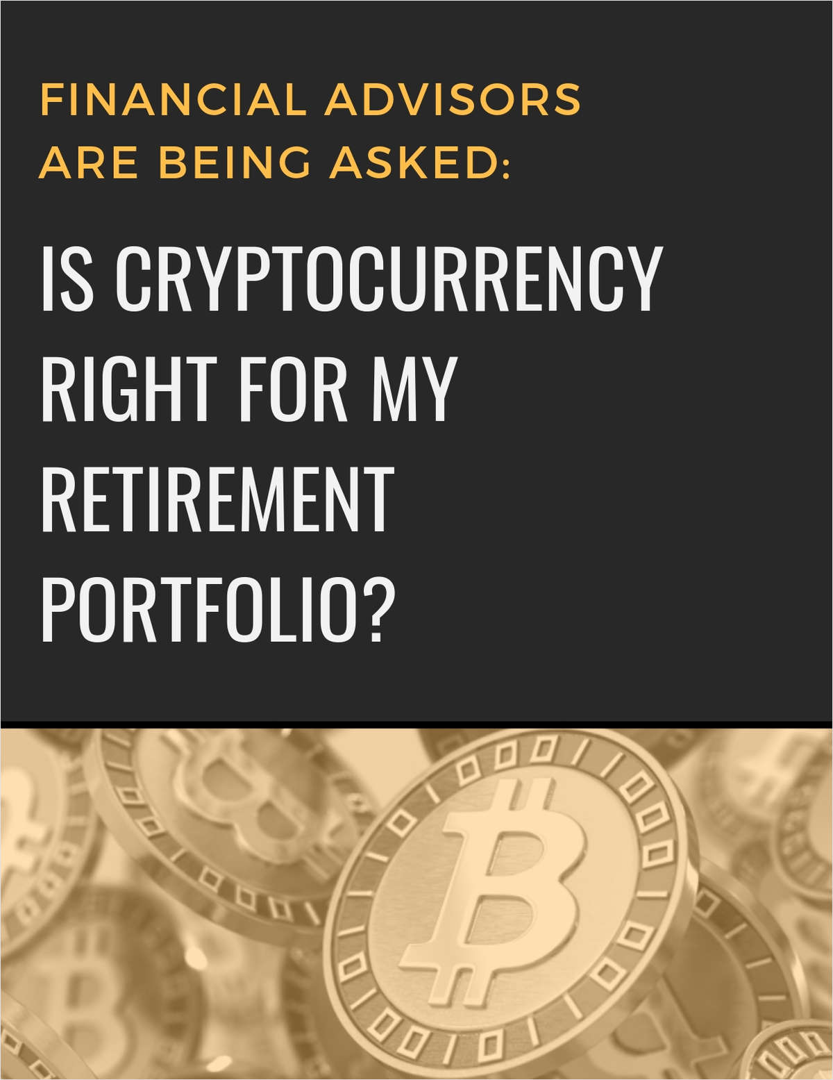 Financial Advisors are Being Asked: Is Cryptocurrency right for My Retirement Portfolio?