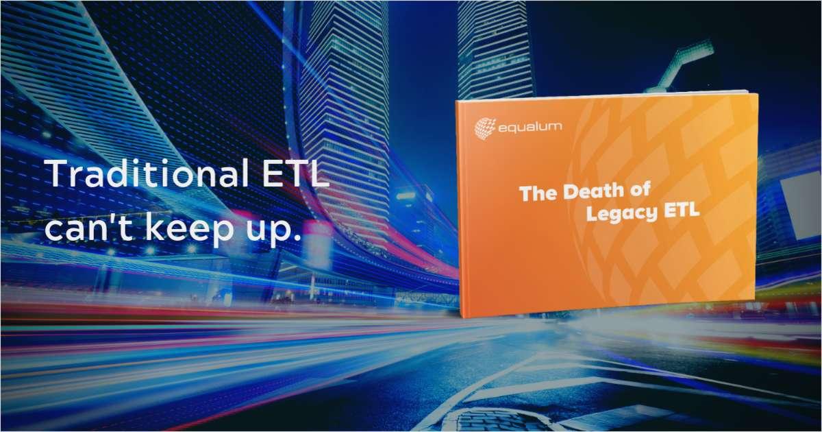 The Death Of Legacy ETL