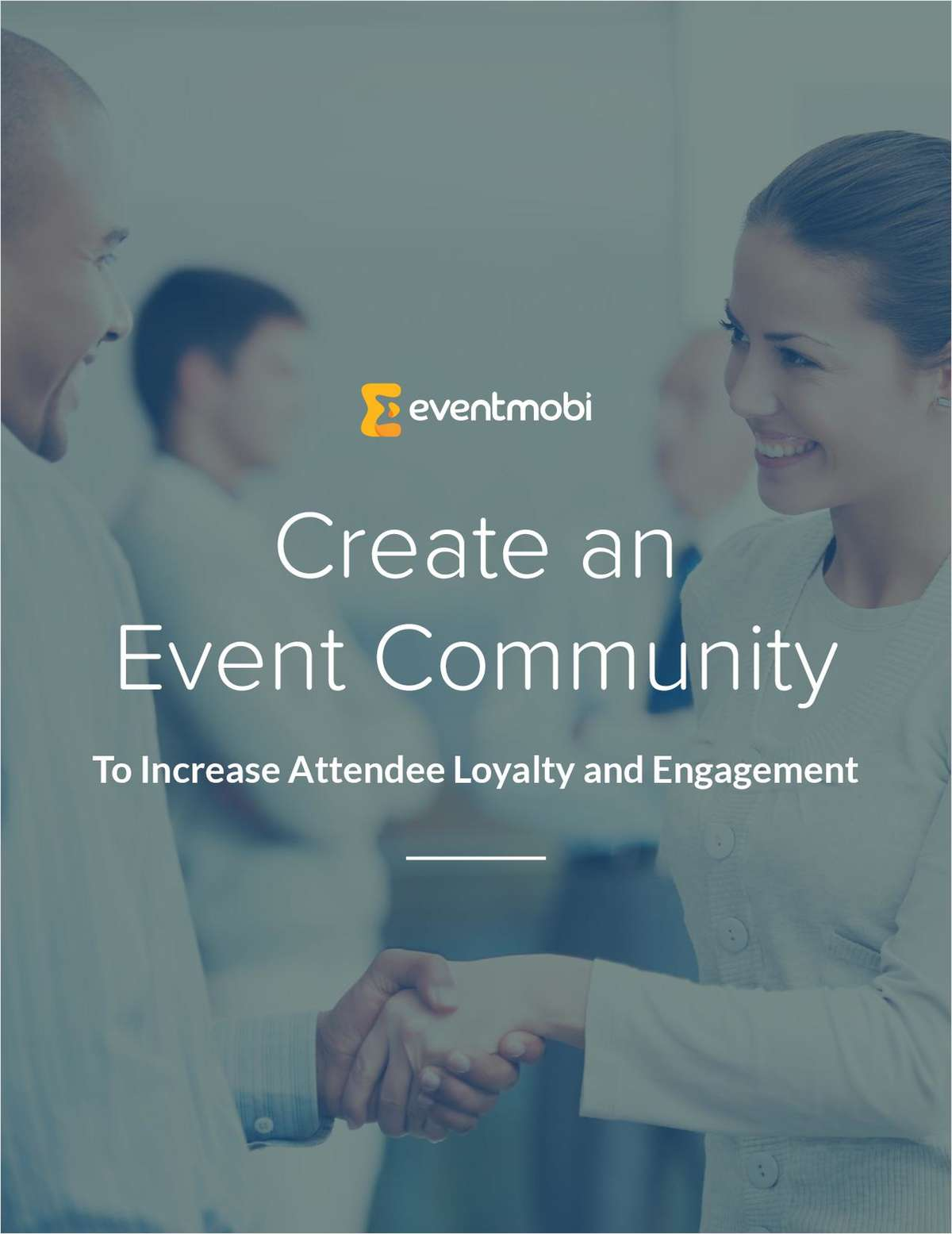 [eBook] Create an Event Community to Increase Attendee Loyalty & Engagement