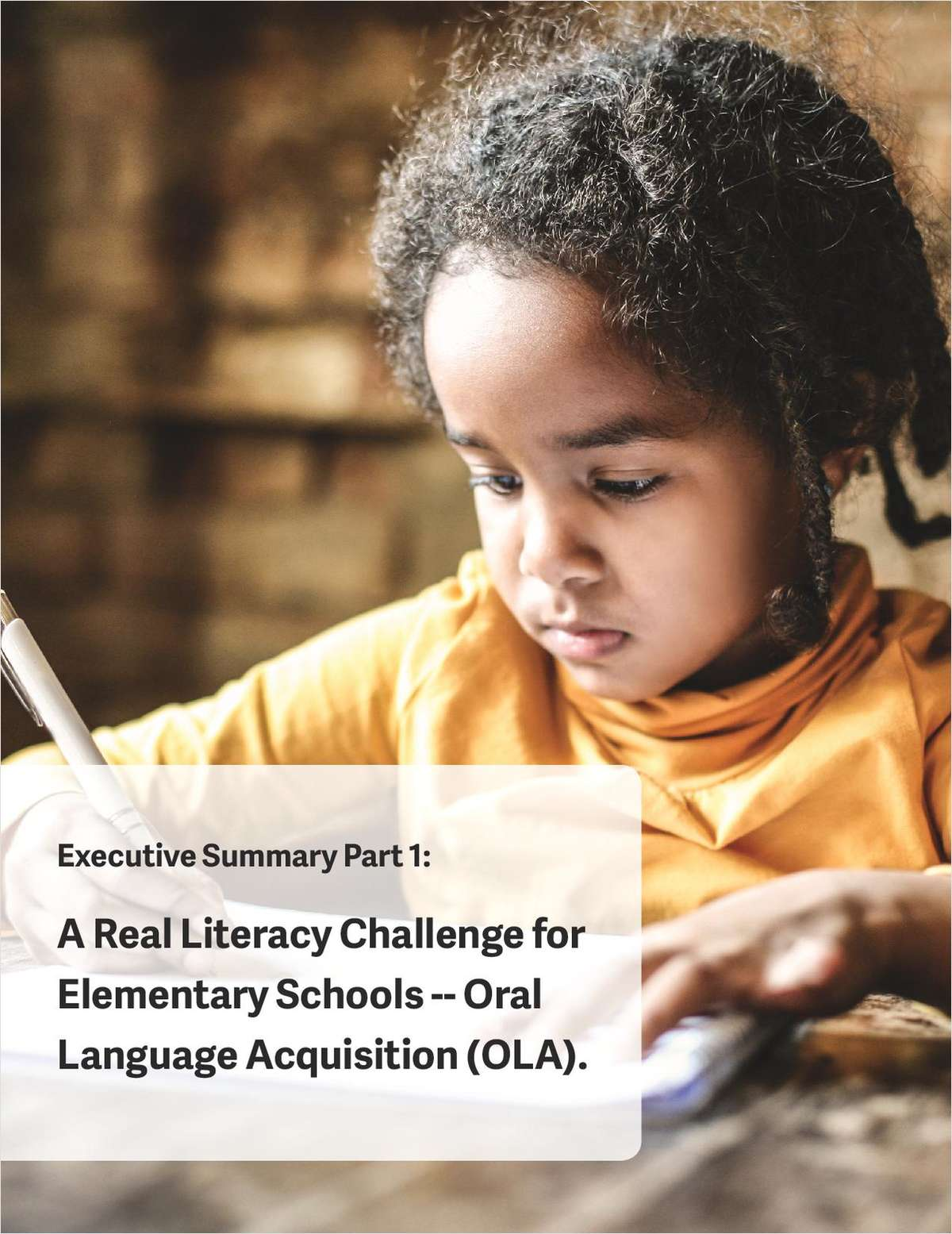 A Real Literacy Challenge for Elementary Schools (Pre K - 2) -- Oral Language Acquisition (OLA)