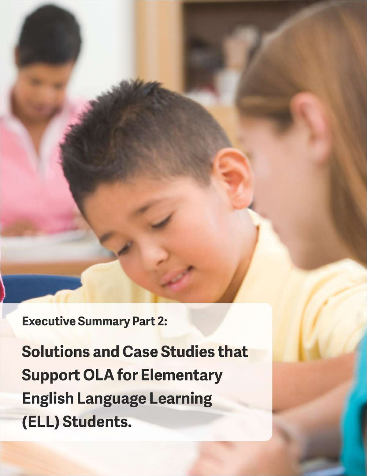 Solutions and Case Studies that Support OLA for Elementary (PreK -   2) English Language  Learning (ELL) Students