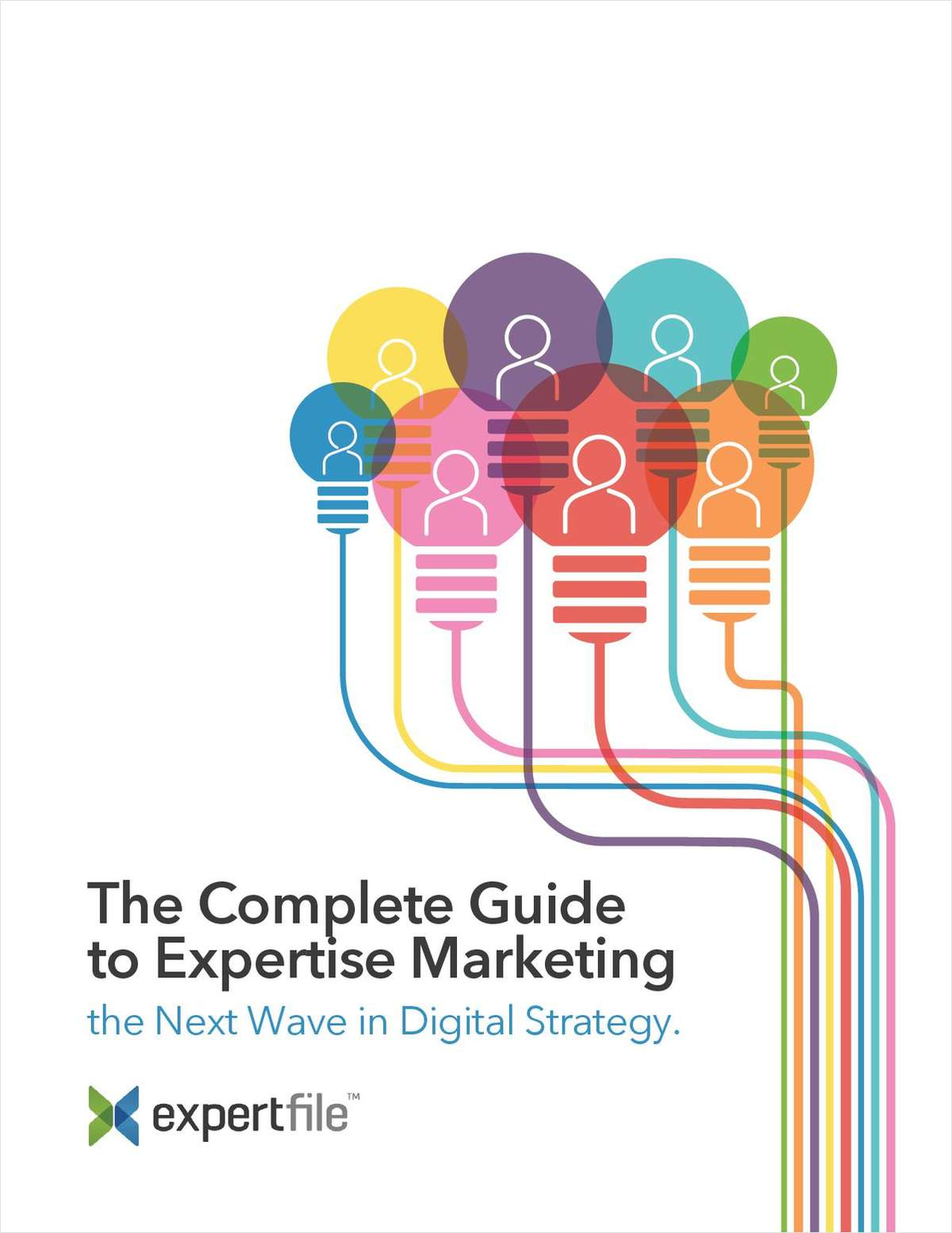 The Complete Guide To Expertise Marketing - the Next Wave in Digital Strategy.