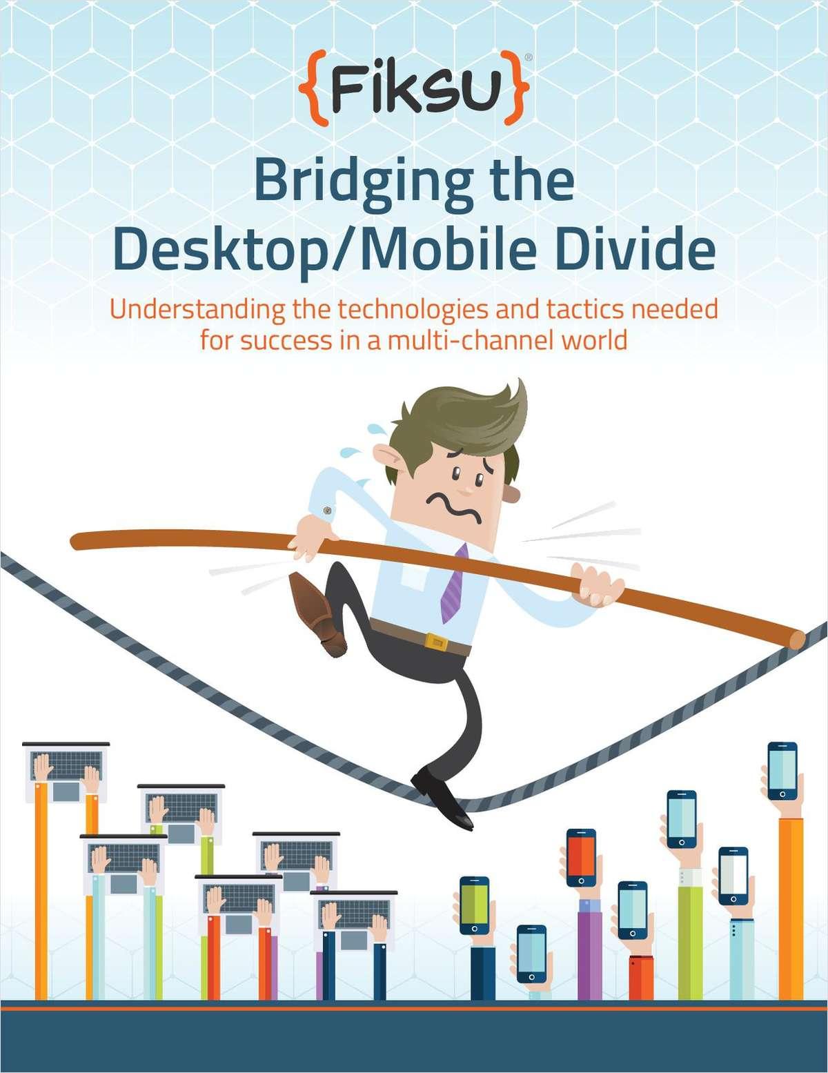 Effectively Bridging the Mobile/Desktop Divide