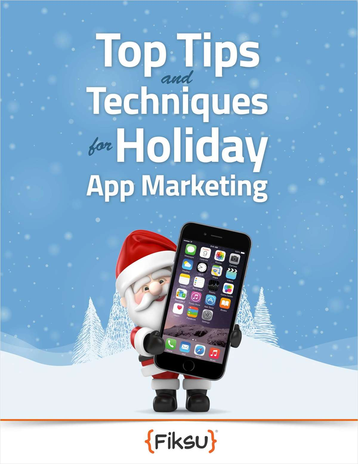 Top Tips and Techniques for Holiday App Marketing