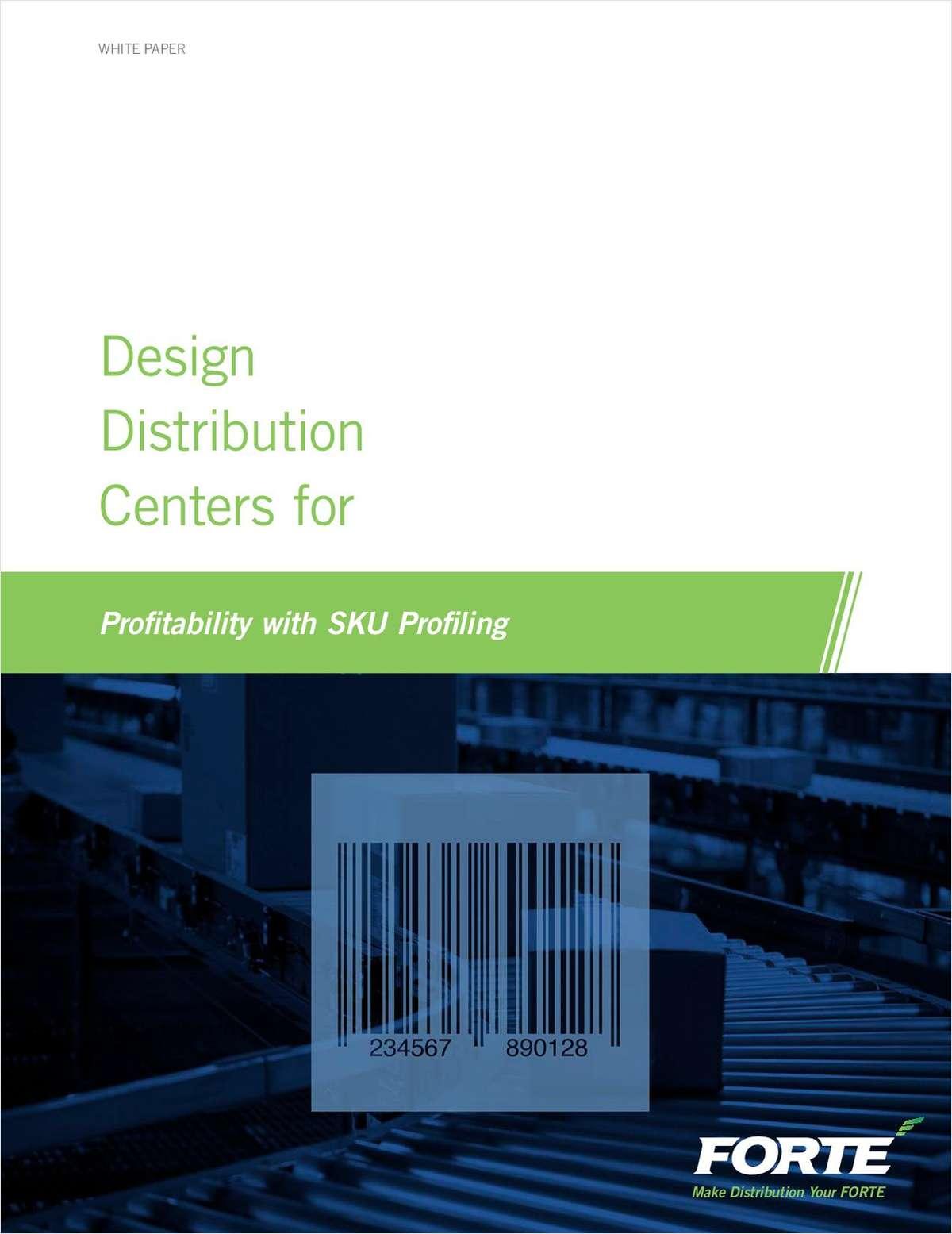 Design Distribution Centers for Profitability with SKU profiling
