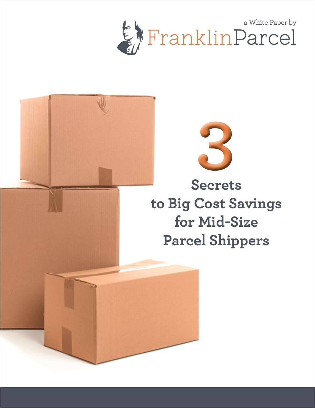 3 Secrets to BIG Cost Savings for Mid-Size Parcel Shippers