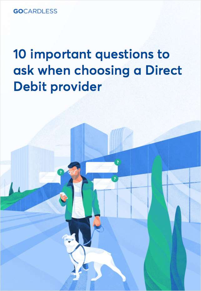 10 important questions to ask your Direct Debit provider