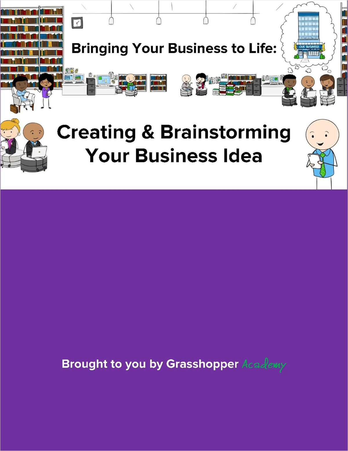 Bringing Your Business to Life: Creating & Brainstorming Your Business Idea