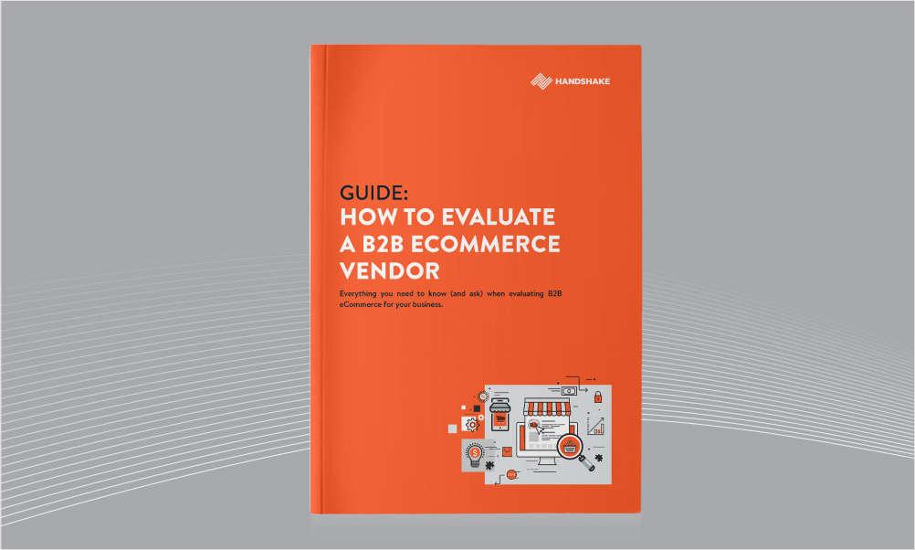 How To Evaluate a B2B eCommerce Vendor