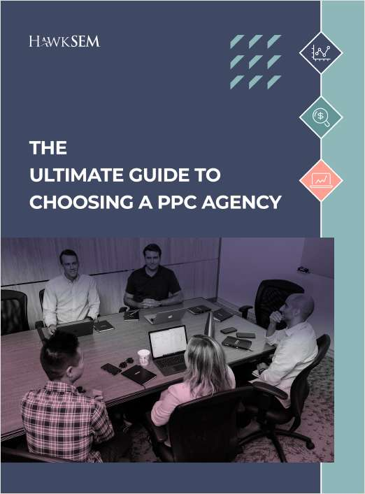 The Ultimate Guide to Choosing a PPC Agency